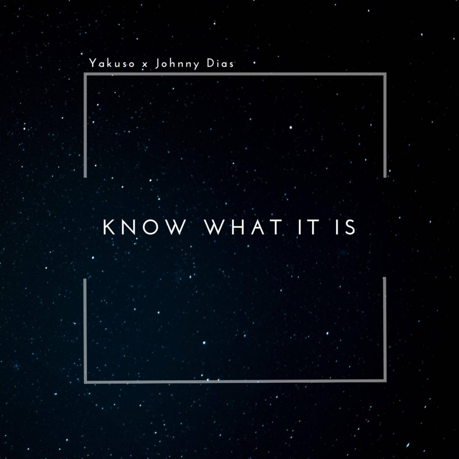 Upcoming: Yakuso, Johnny Dias - Know What It Is