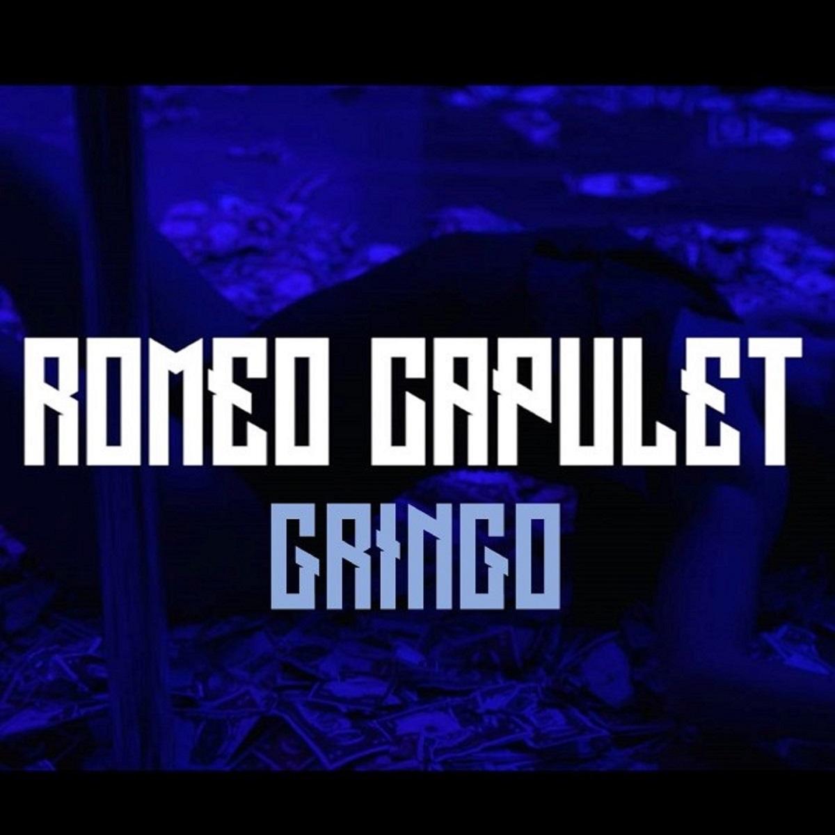 Upcoming: Romeo Capulet - GRINGO