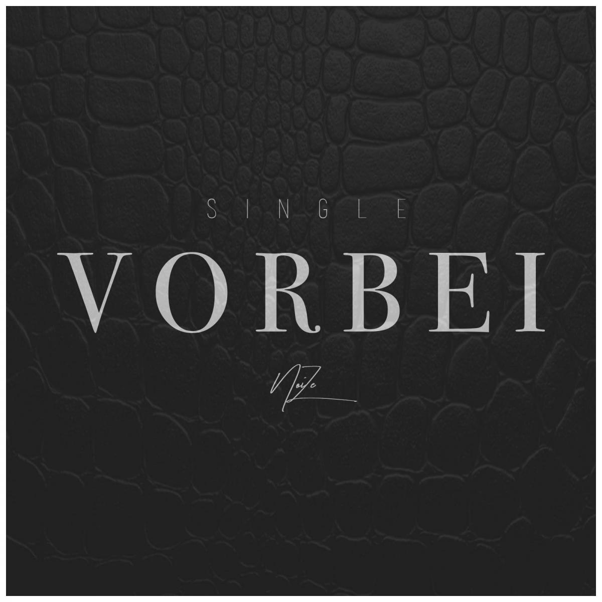 Upcoming: Noize - Vorbei