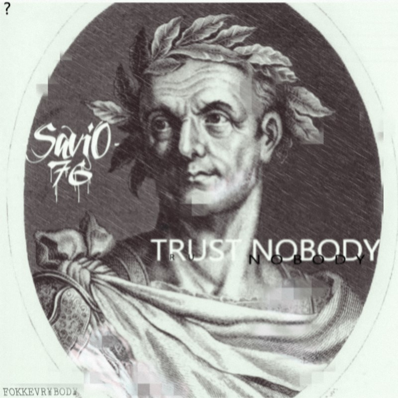 Upcoming: Savio76 - Trust Nobody