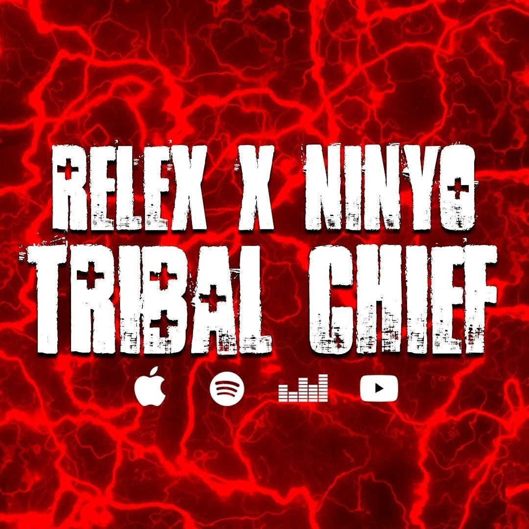 Upcoming: Relex & NinYo - Tribal Chief