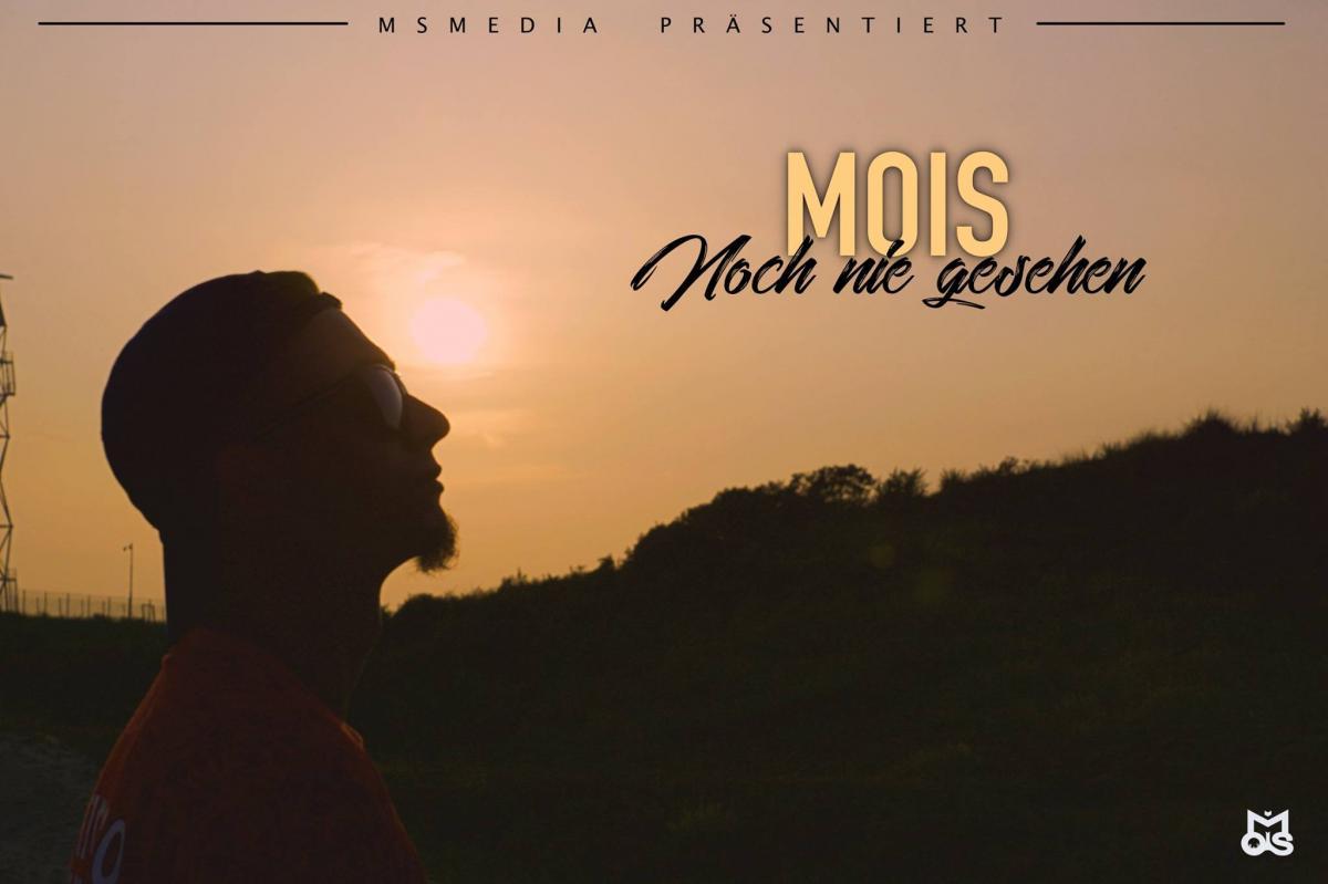 Upcoming: Mois - Noch Nie Gesehen