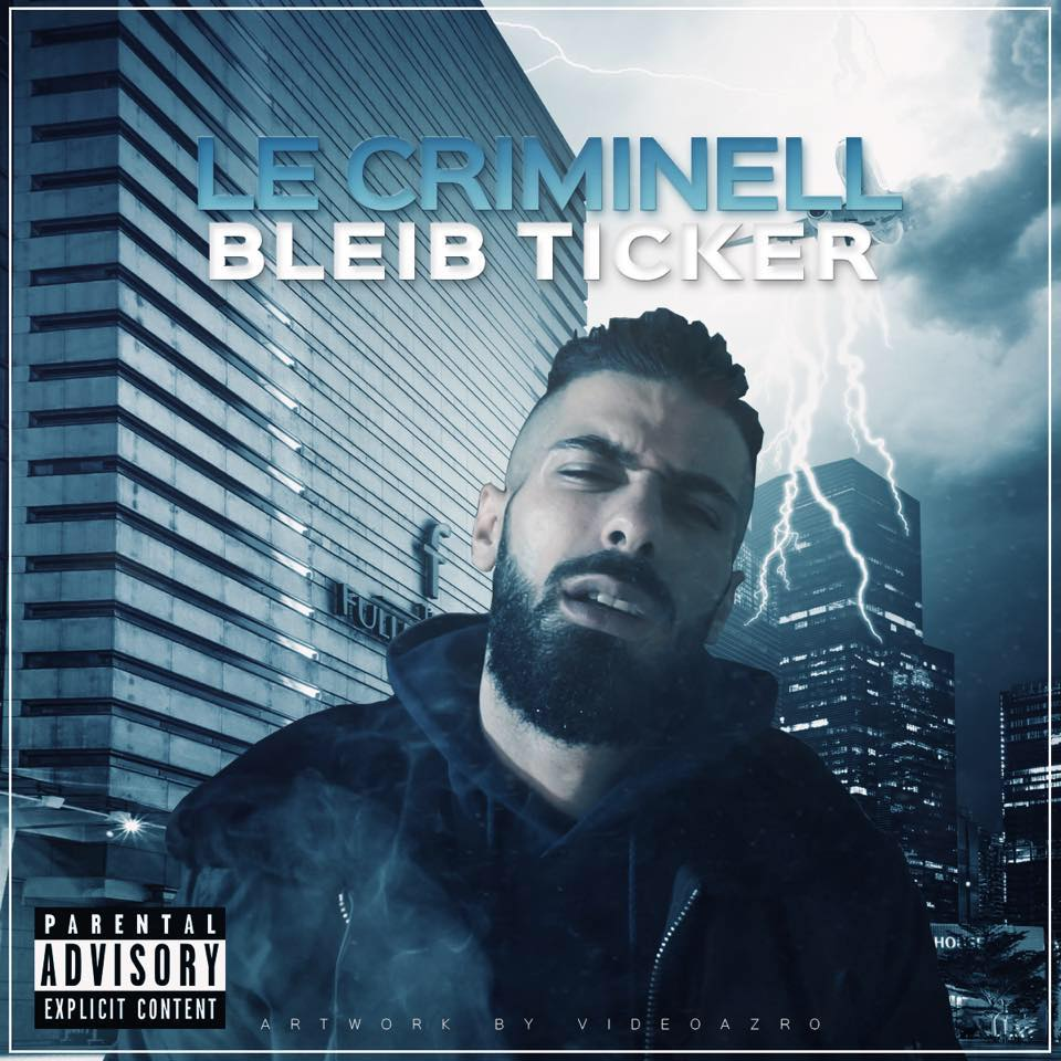 Upcoming: LE CRIMINELL - Bleib Ticker