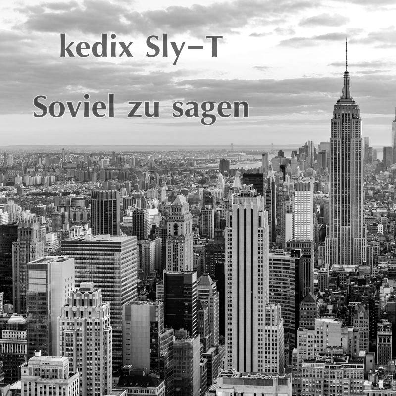 Upcoming: kedix & Sly-T - Soviel Zu Sagen