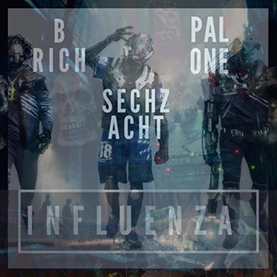 Upcoming: B-RICH, SECHZACHT, Pal One - Influenza