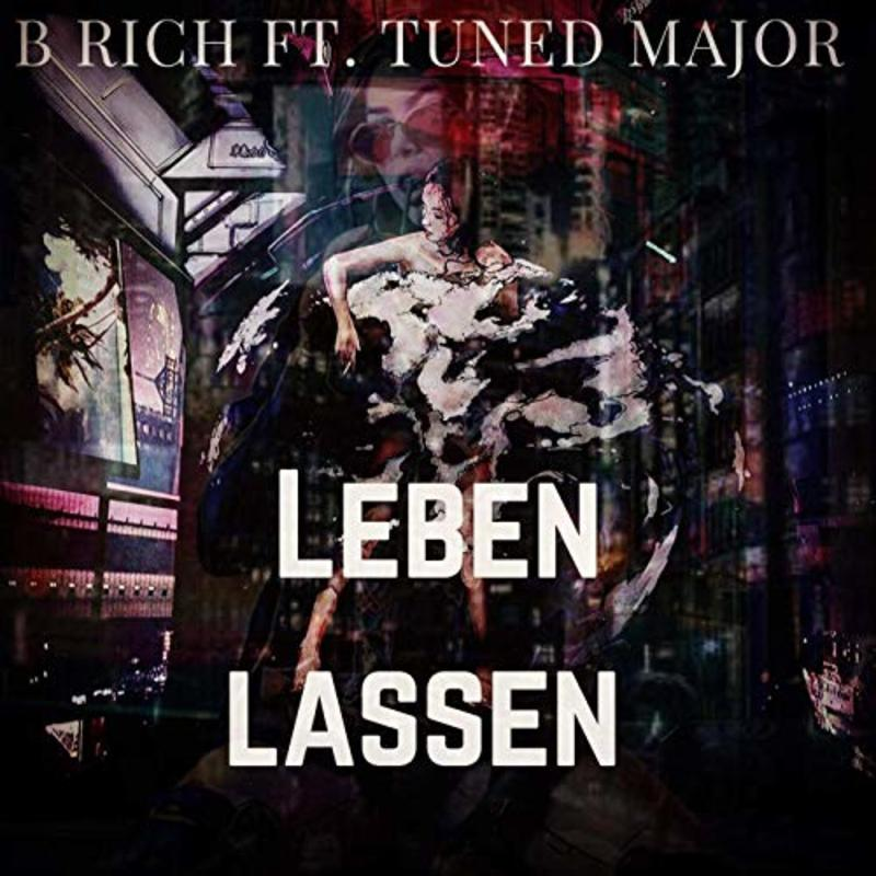 Upcoming: B-RICH, TUNED MAJOR - Leben Lassen