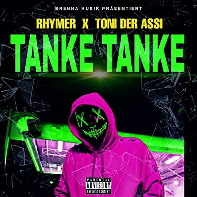 Upcoming: Rhymer & Toni Der Assi - Tanke Tanke