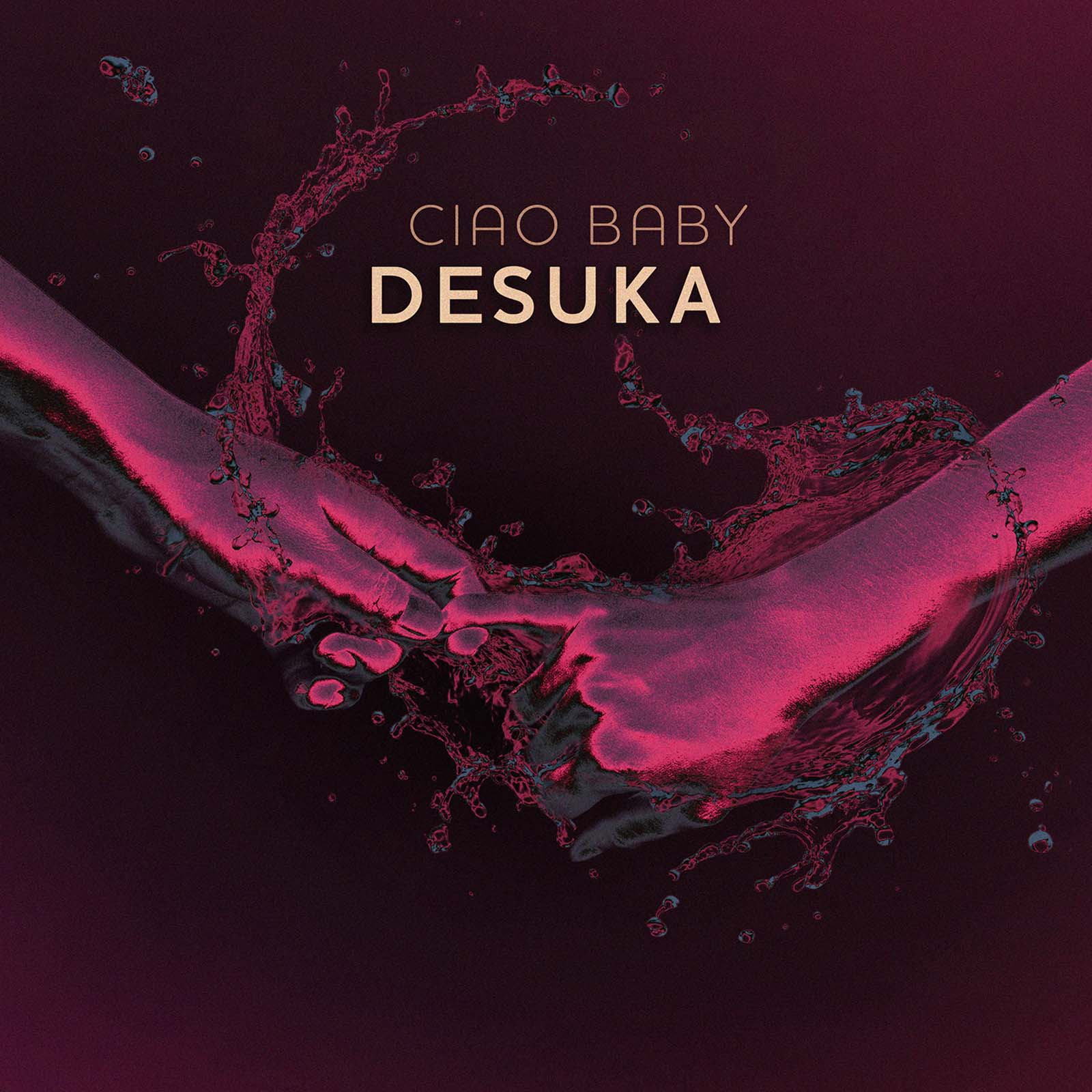 Upcoming: Desuka - Ciao Baby