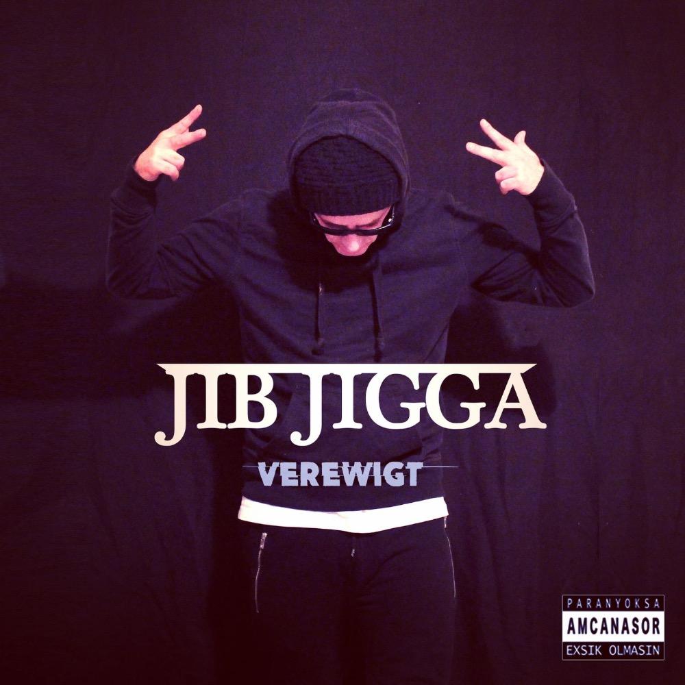 Upcoming: Jib Jigga - Verewigt