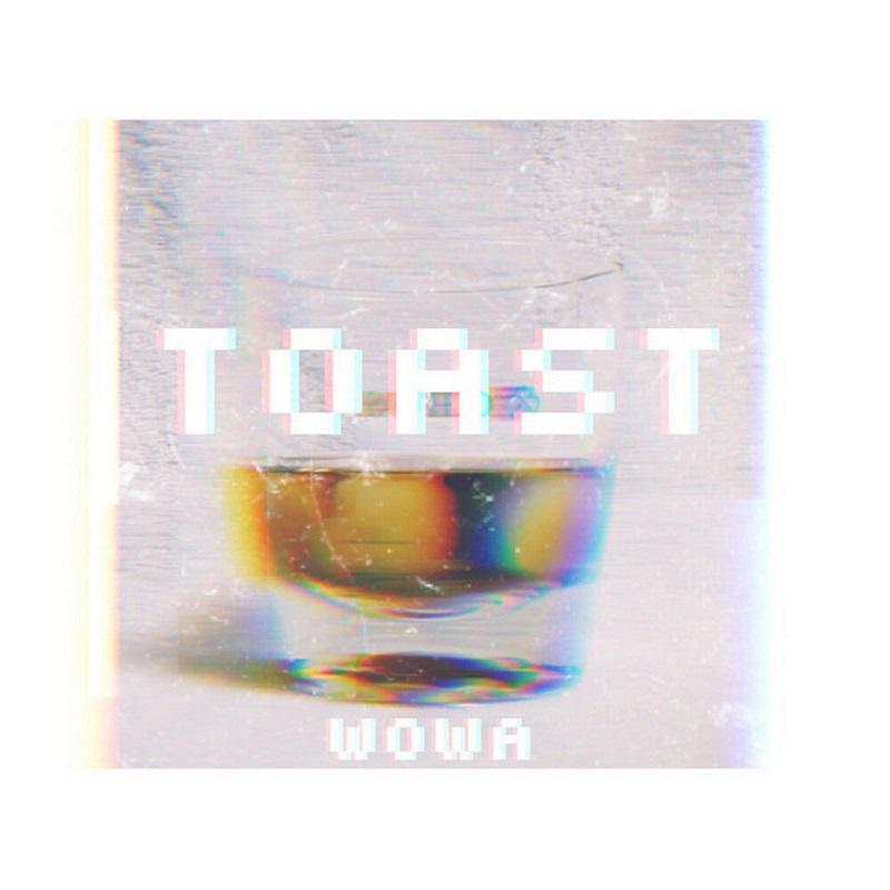 Upcoming: Wowa - Toast (Prod. By Drybeatz)