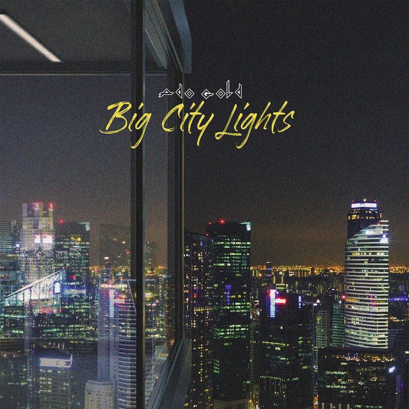 Upcoming: Ado Gold - Big City Lights