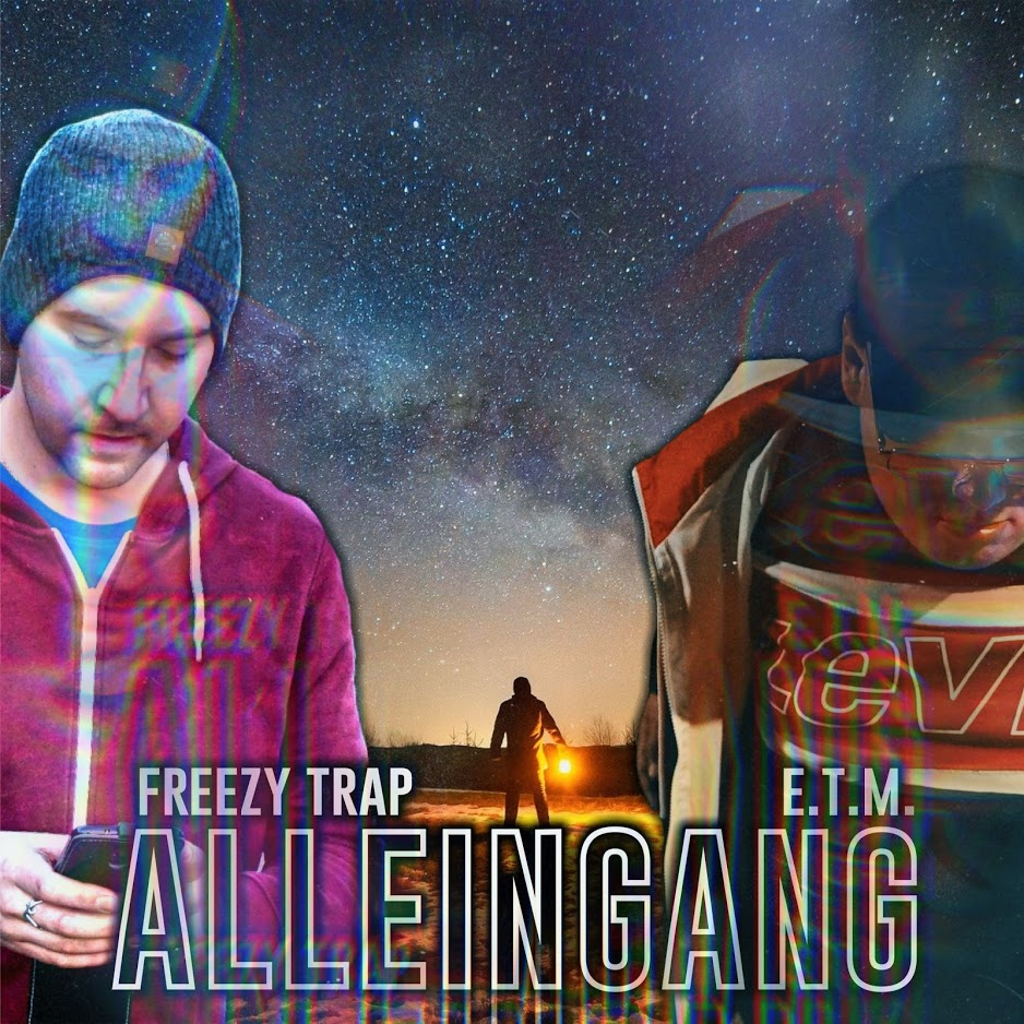 Upcoming: Freezy Trap & E.T.M. - Alleingang