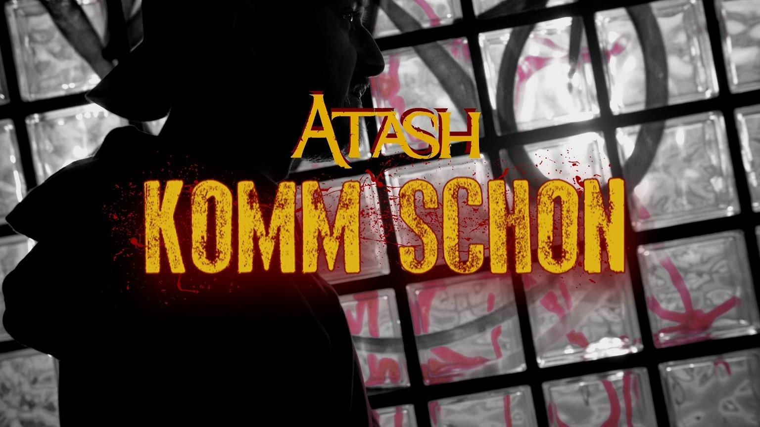 Upcoming: Atash - Komm Schon (prod. JVSON) [Official Video]