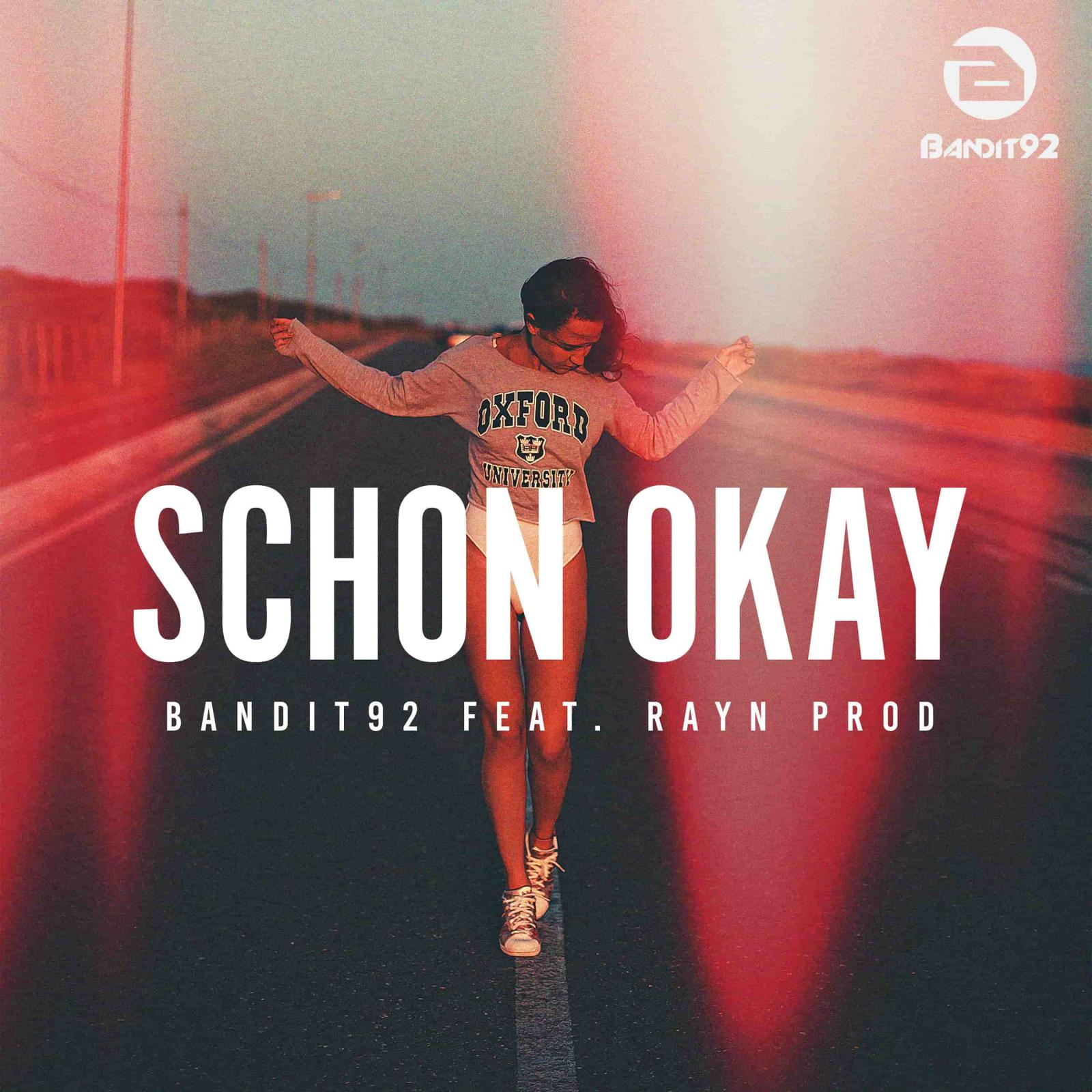 Upcoming: Bandit92, Rayn Prod - Schon Okay