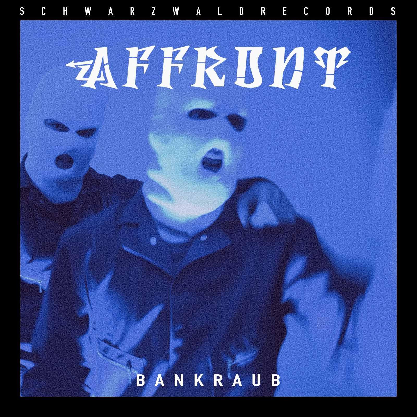 Upcoming: Affront - Bankraub