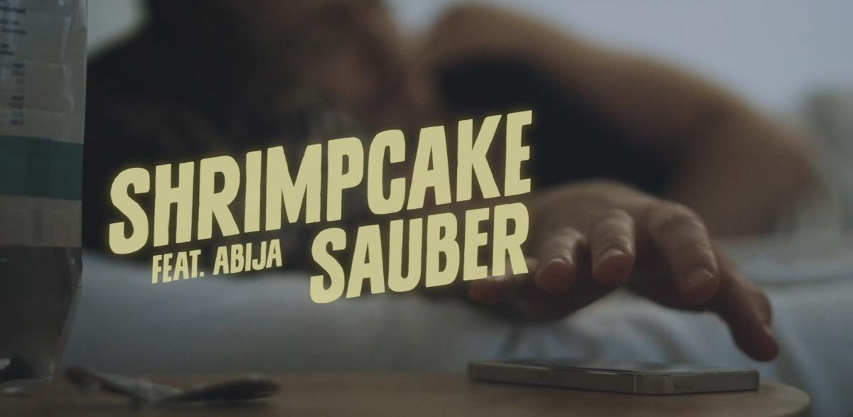 Upcoming: Shrimp Cake - Sauber Feat. Abija