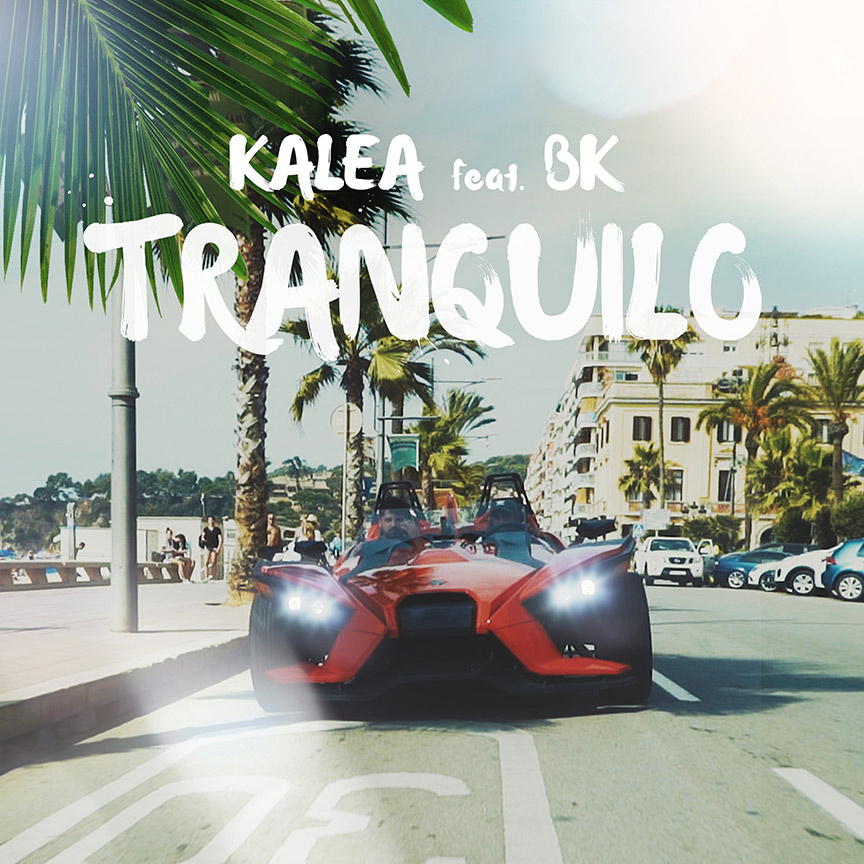 Upcoming: Kalea, BK - Tranquilo