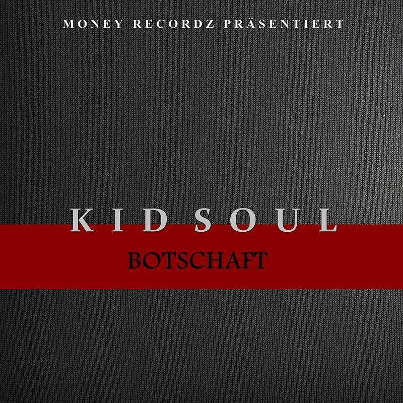 Upcoming: Kid Soul - Botschaft [Hip Hop/Rap] Neuerscheinung