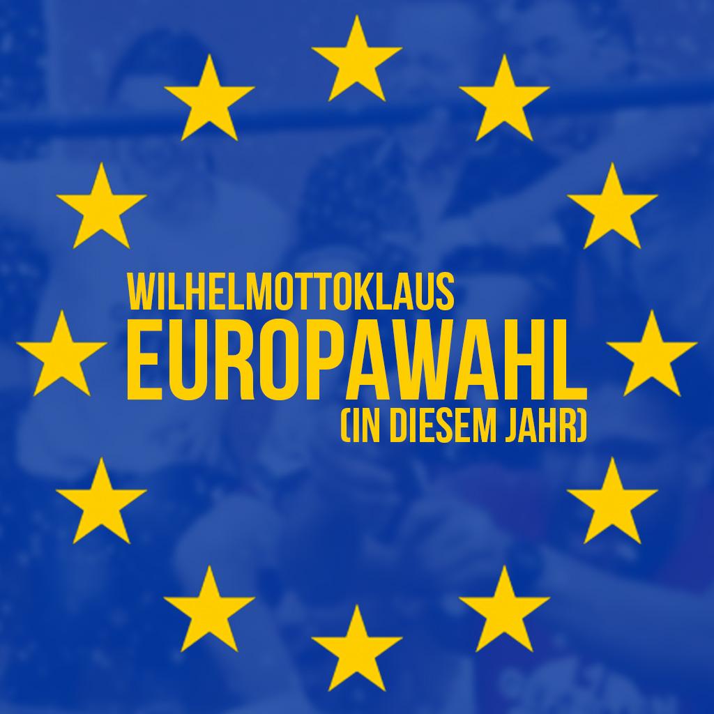 Upcoming: WilhelmOttoKlaus - EUROPAWAHL (In Diesem Jahr)