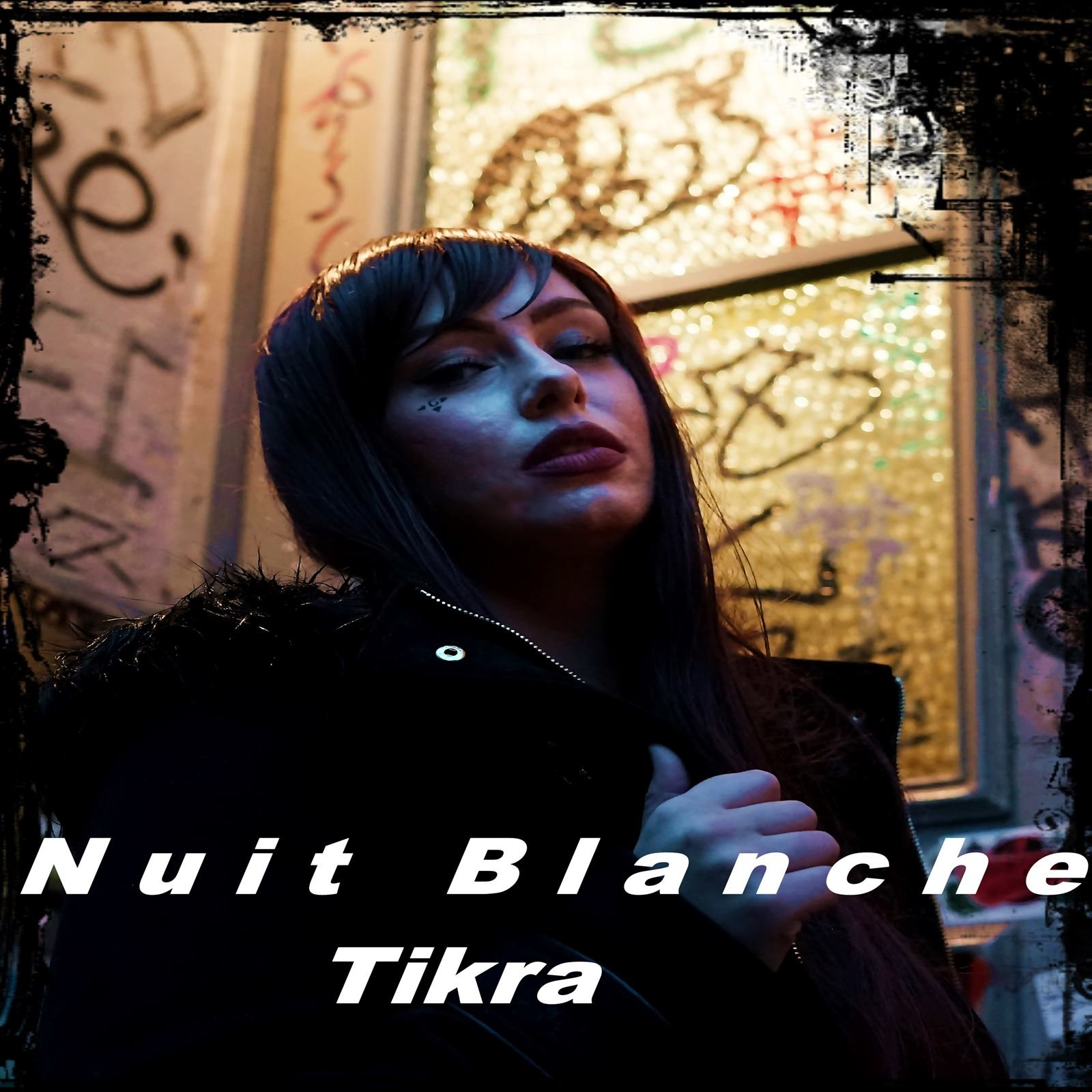 Upcoming: Tikra - Nuit Blanche