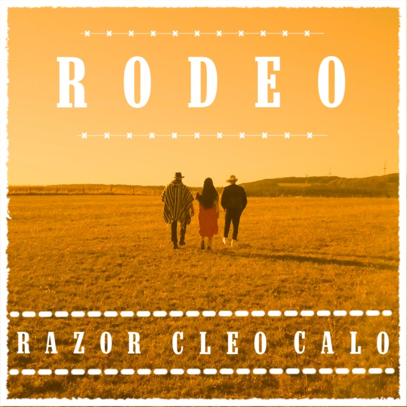 Upcoming: Calo, Cleo, Razor - Rodeo
