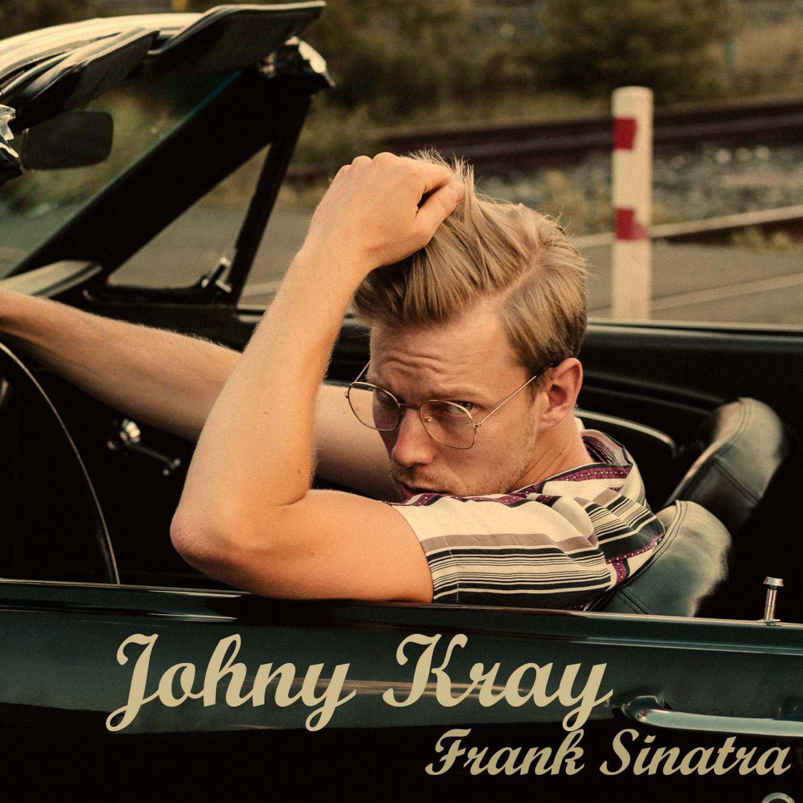 Upcoming: Johny Kray - Frank Sinatra