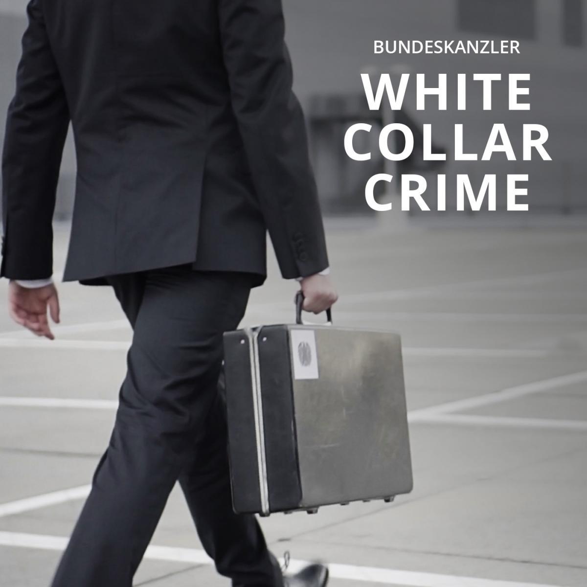 Upcoming: Bundeskanzler - White Collar Crime