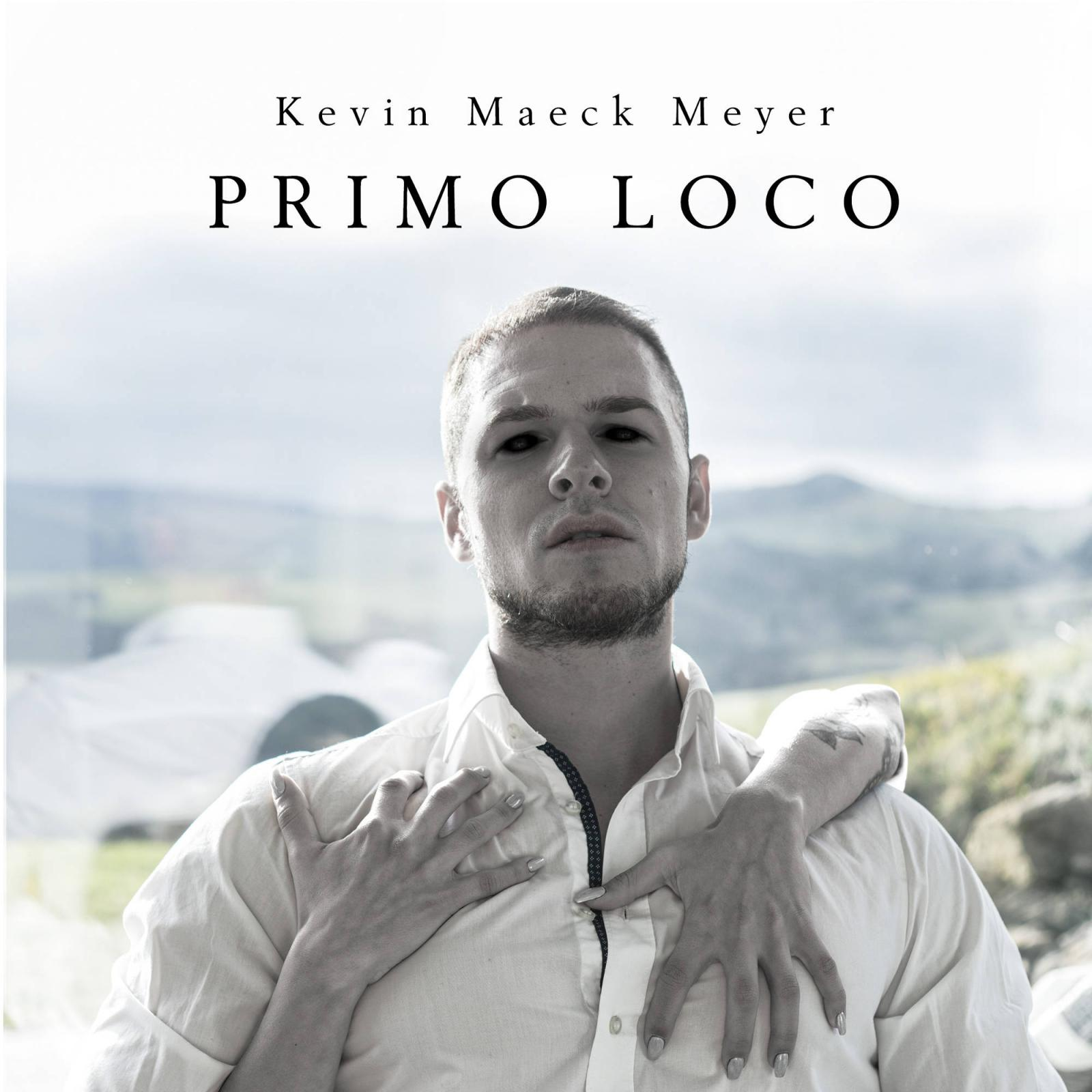 Upcoming: Kevin Maeck Meyer - Primo Loco
