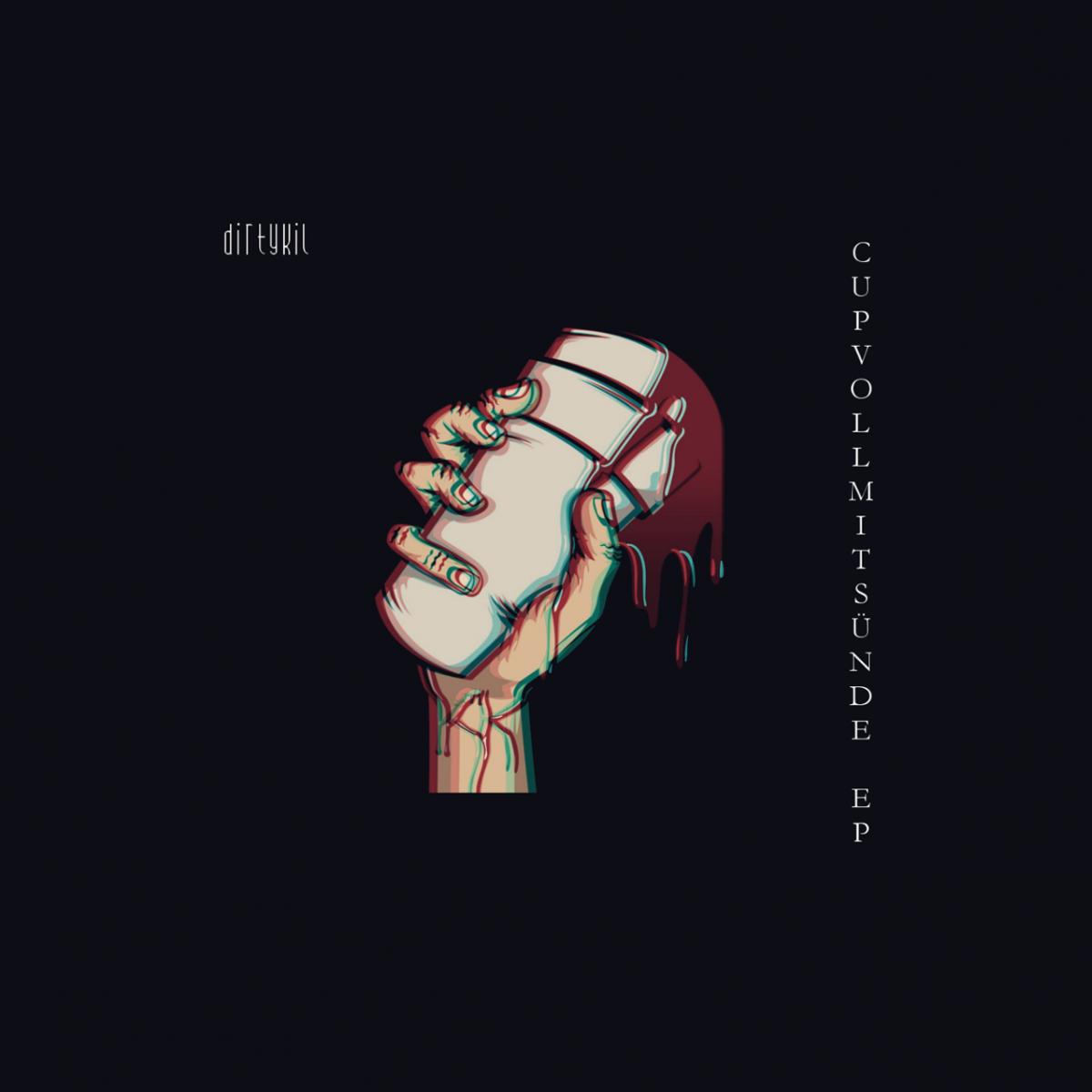 Upcoming: dirtykil - Cupvollmitsünde EP