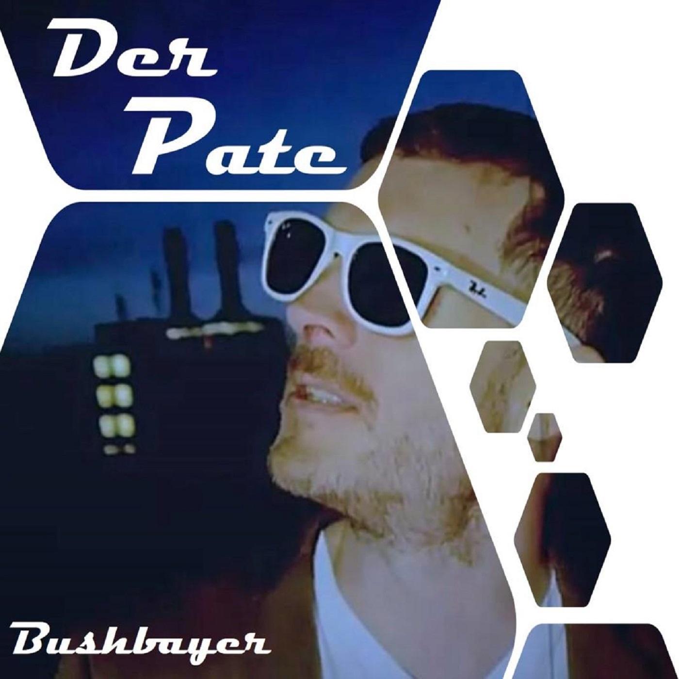 Upcoming: Bushbayer - Der Pate