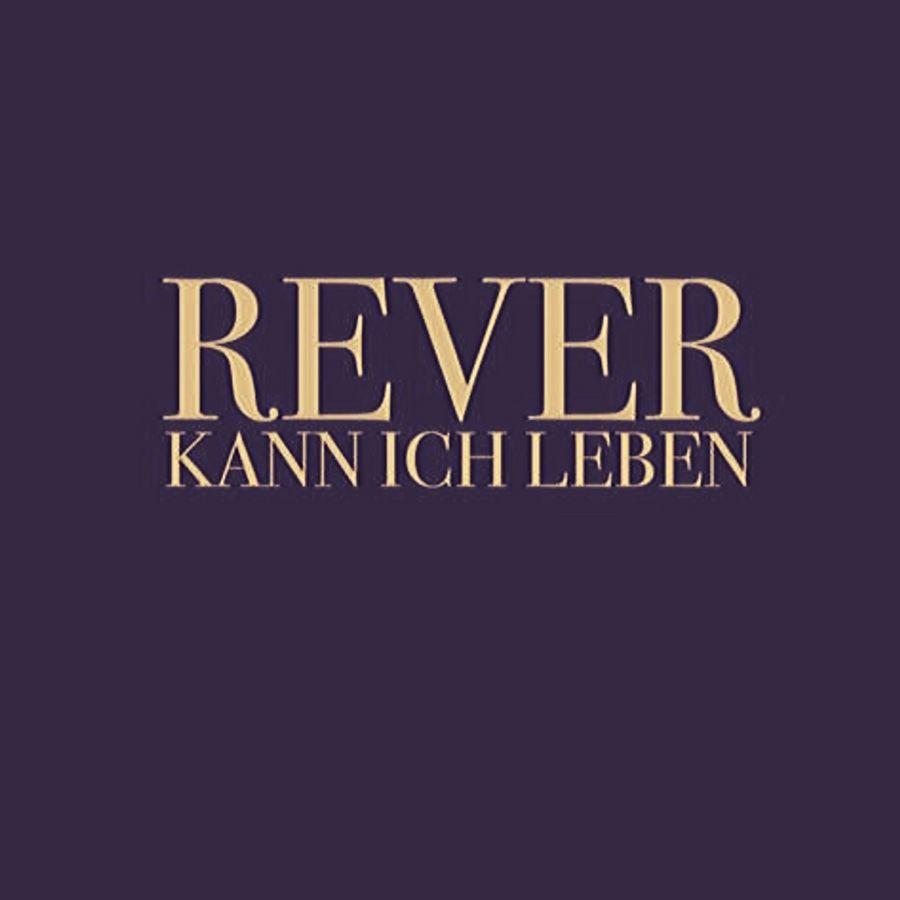 Upcoming: Rever - Kann Ich Leben
