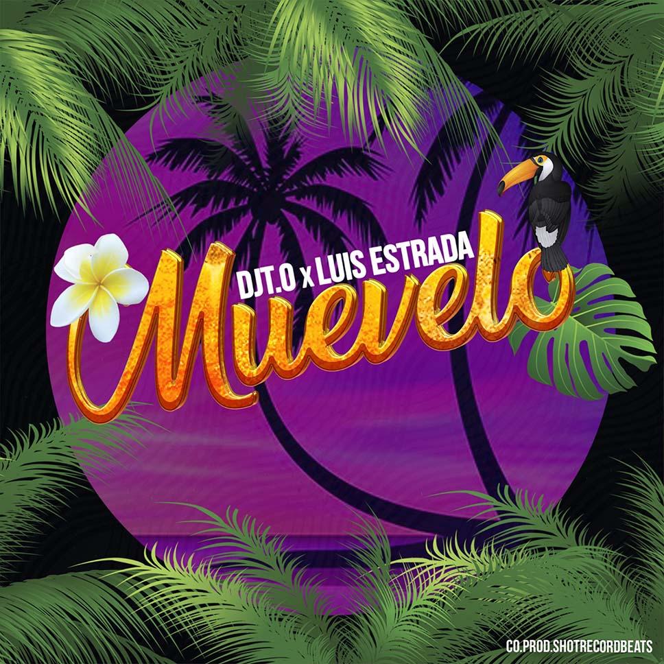 Upcoming: DJT.O x Luis Estrada - Muevelo