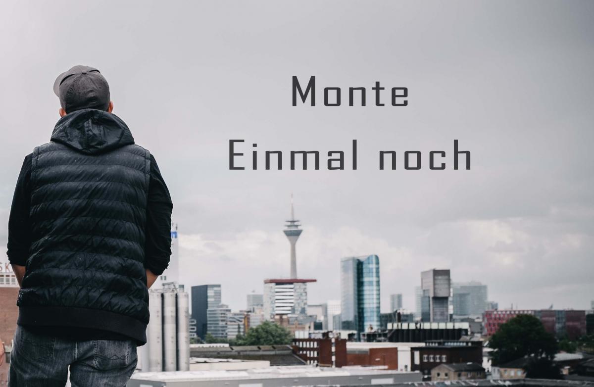 Upcoming: Monte - Einmal Noch