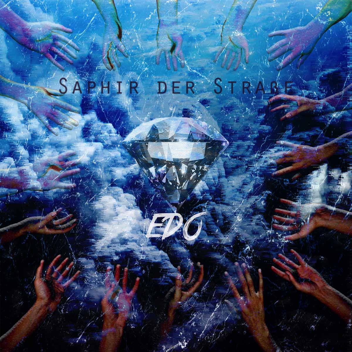 Upcoming: EDO - Saphir Der Straße (Treibsand)