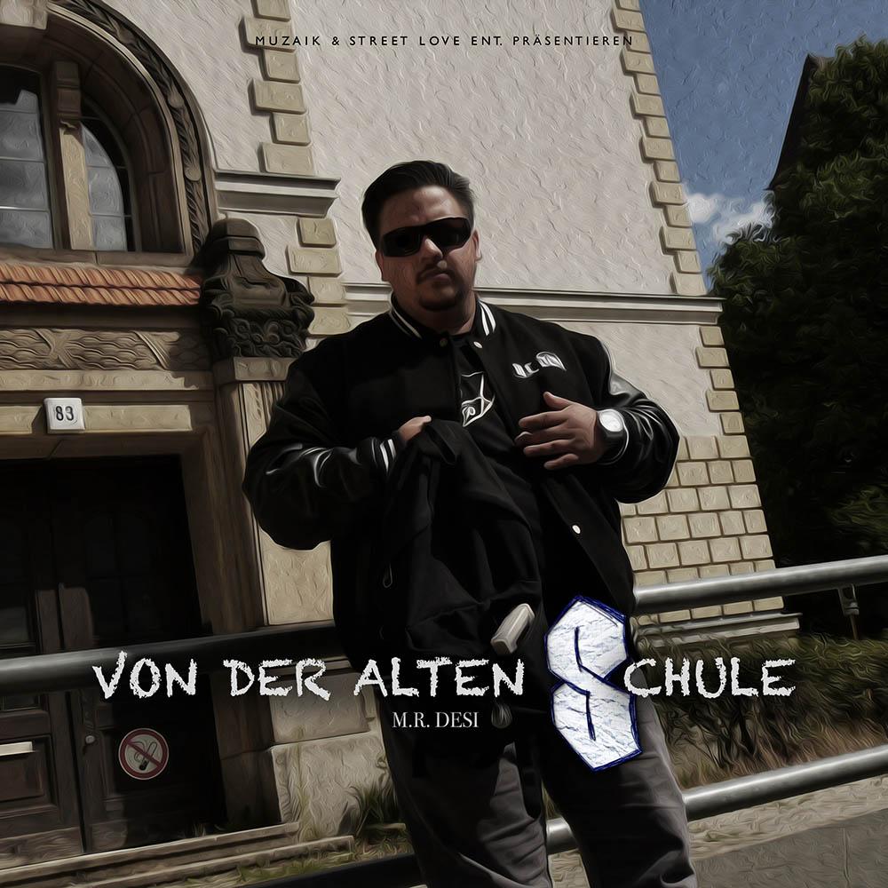 Upcoming: M.R. Desi - VON DER ALTEN SCHULE (EP)