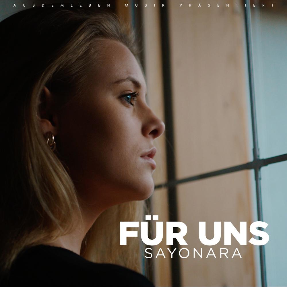Upcoming: Sayonara - Für Uns