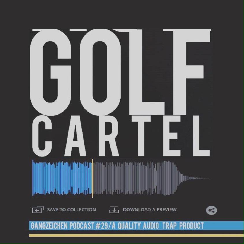 Upcoming: GANGZEICHEN - GOLF CARTEL