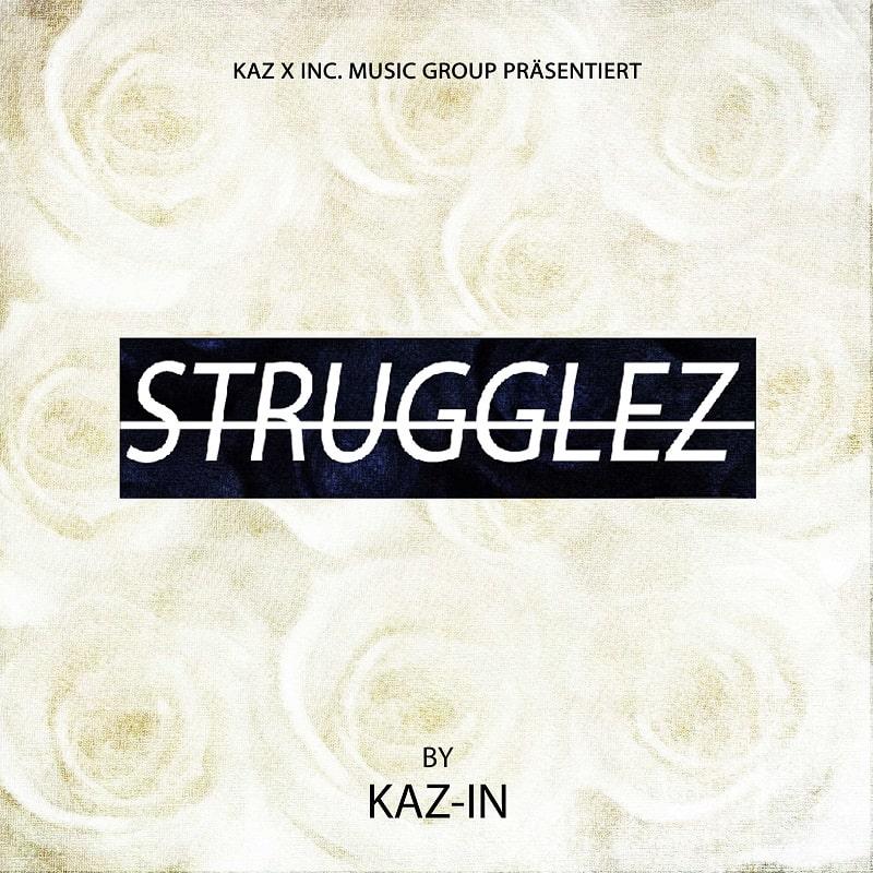 Upcoming: KAZ-IN - STRUGGLEZ