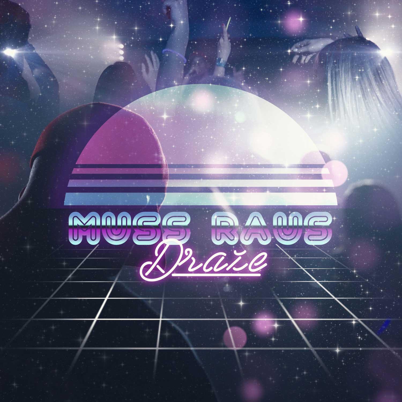 Upcoming: Draze - Muss Raus