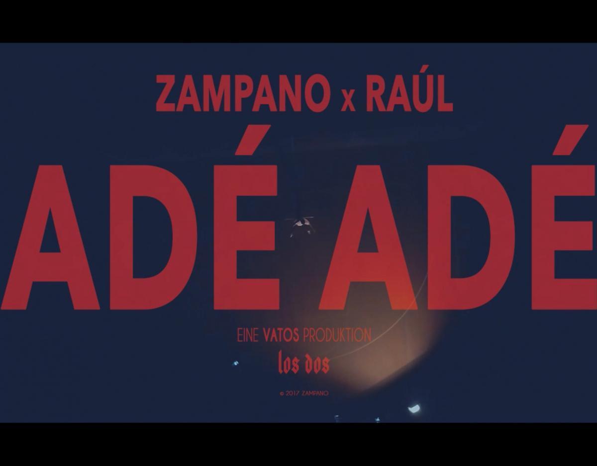 Upcoming: Zampano & Raúl - Adé Adé