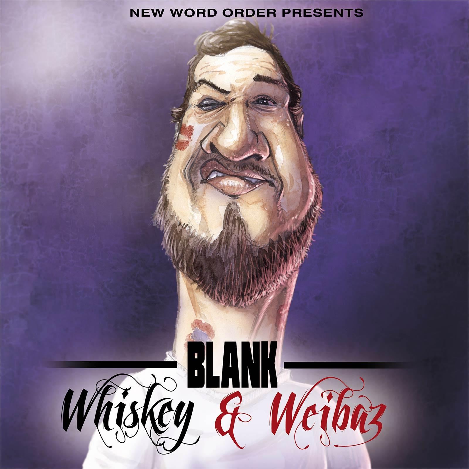 Upcoming: Blank - Whiskey & Weibaz (Album)