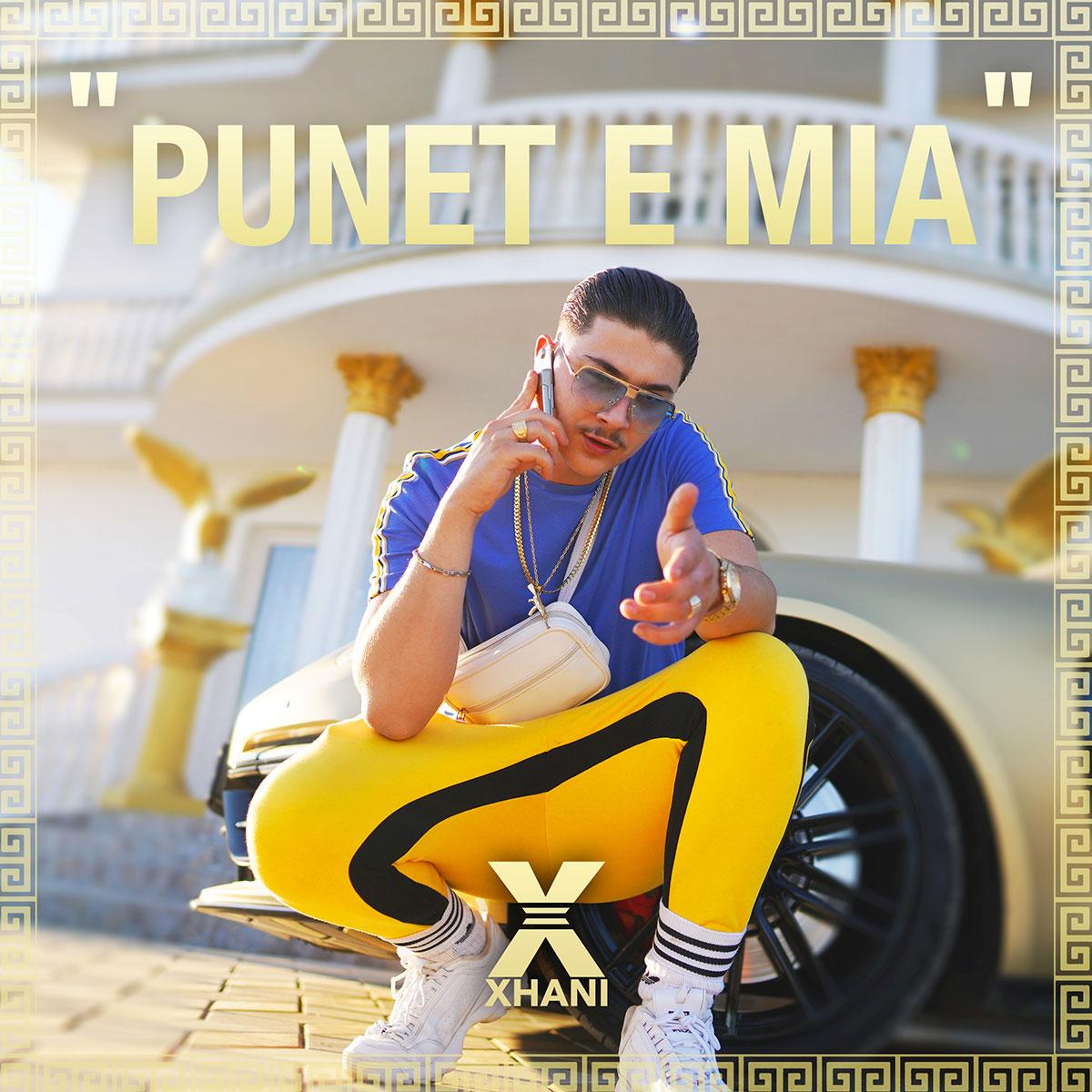 Upcoming: XHANI - Punet E Mia