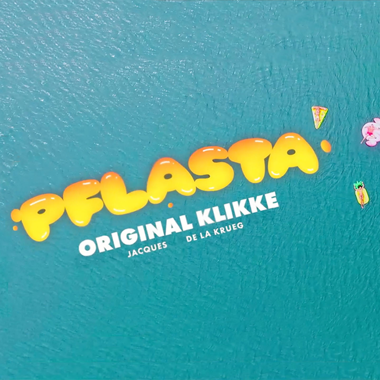 Upcoming: ORIGINAL KLIKKE - P.F.L.A.S.TA