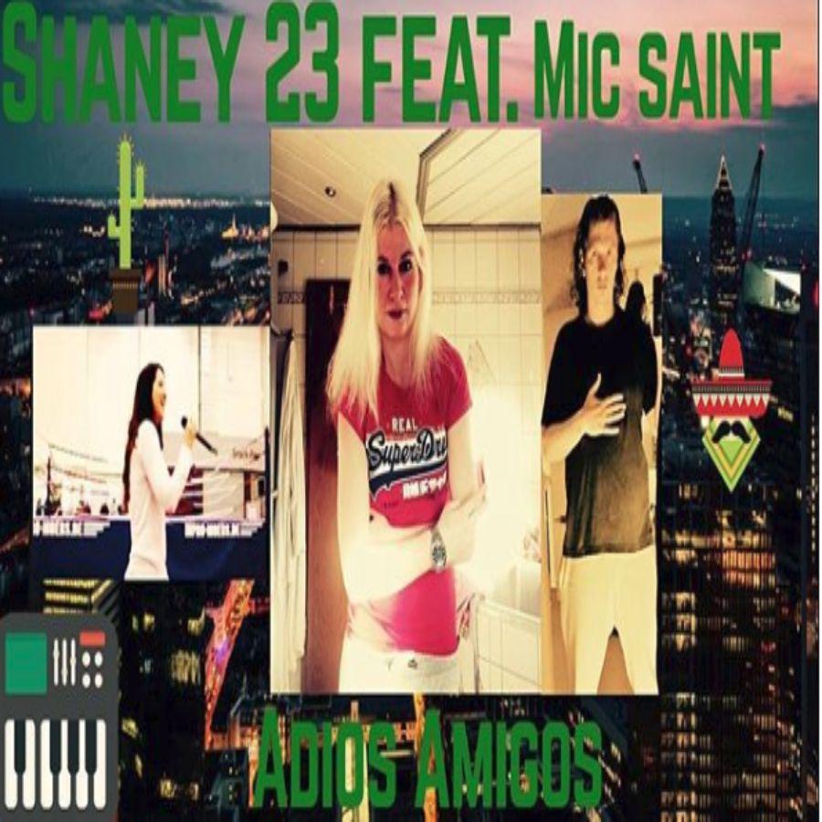 Upcoming: SHANEY 23 feat. MIC SAINT - ADIOS AMIGOS