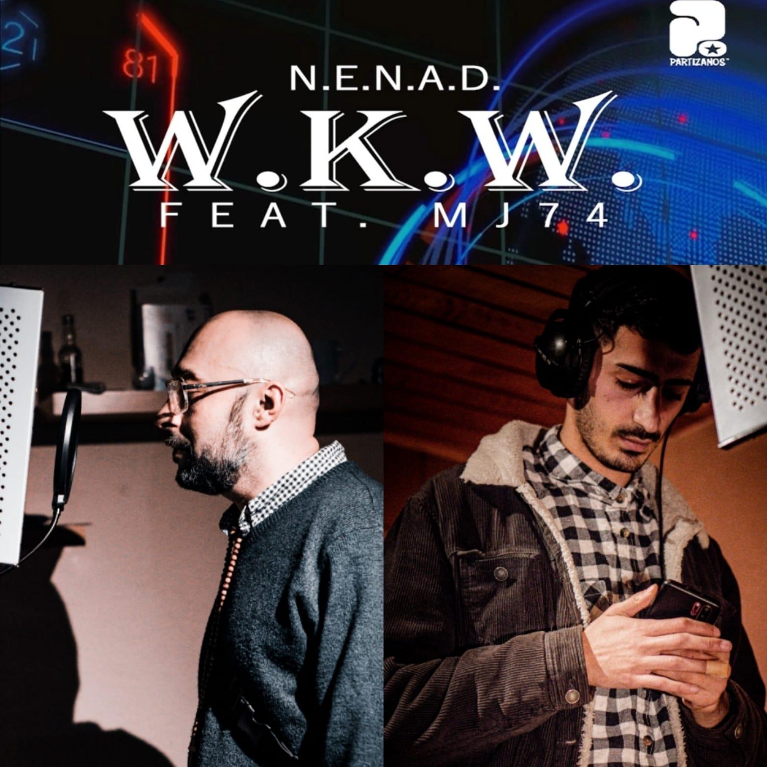 Upcoming: N.E.N.A.D feat. MJ.74 - WKW