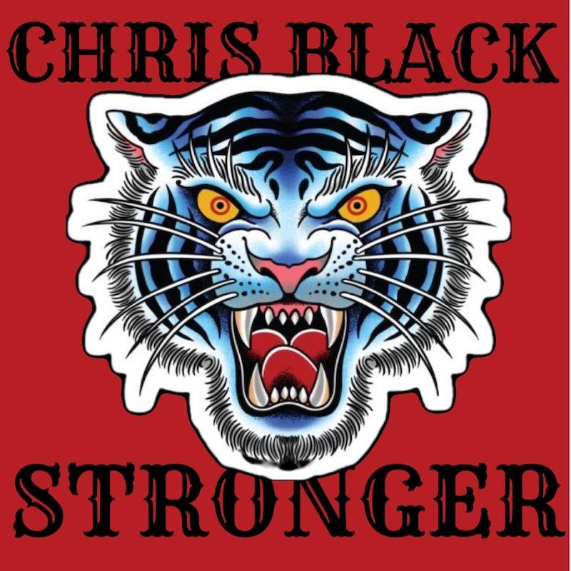 Upcoming: CHRIS BLACK - Stronger