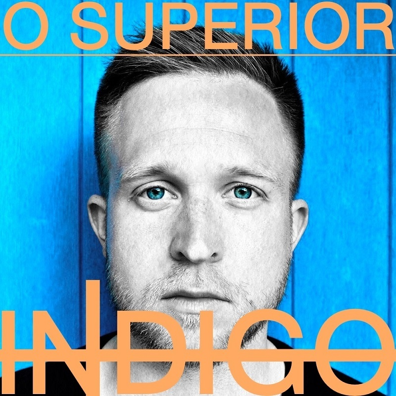Upcoming: O Superior - Indigo