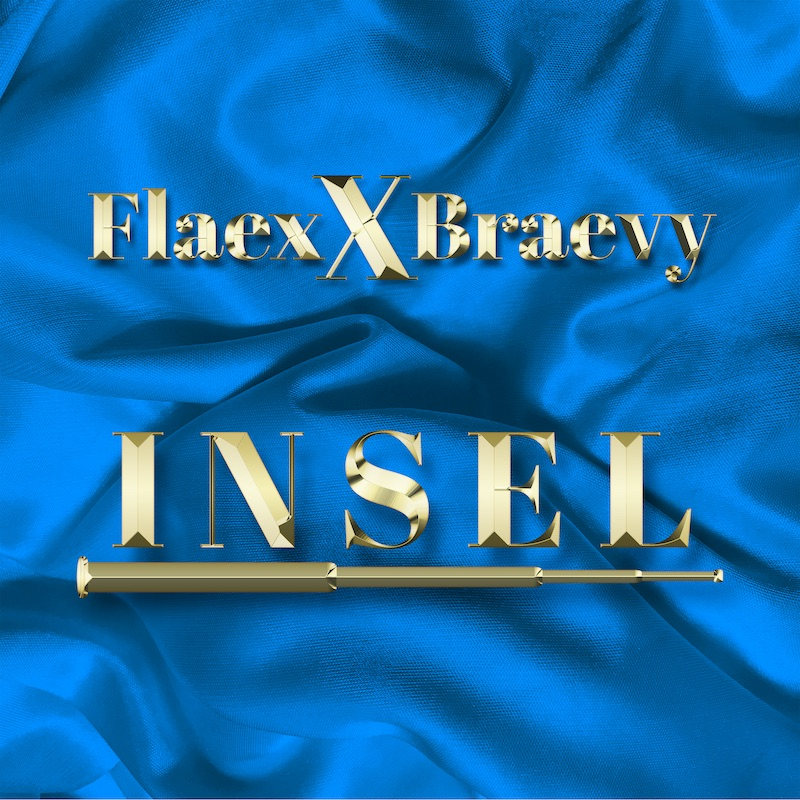 Upcoming: Flaex, Braevy - Insel