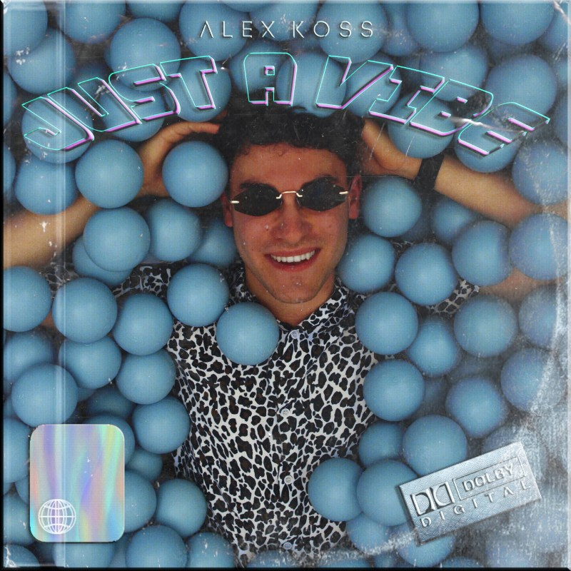 Upcoming: Alex Koss - Just A Vibe