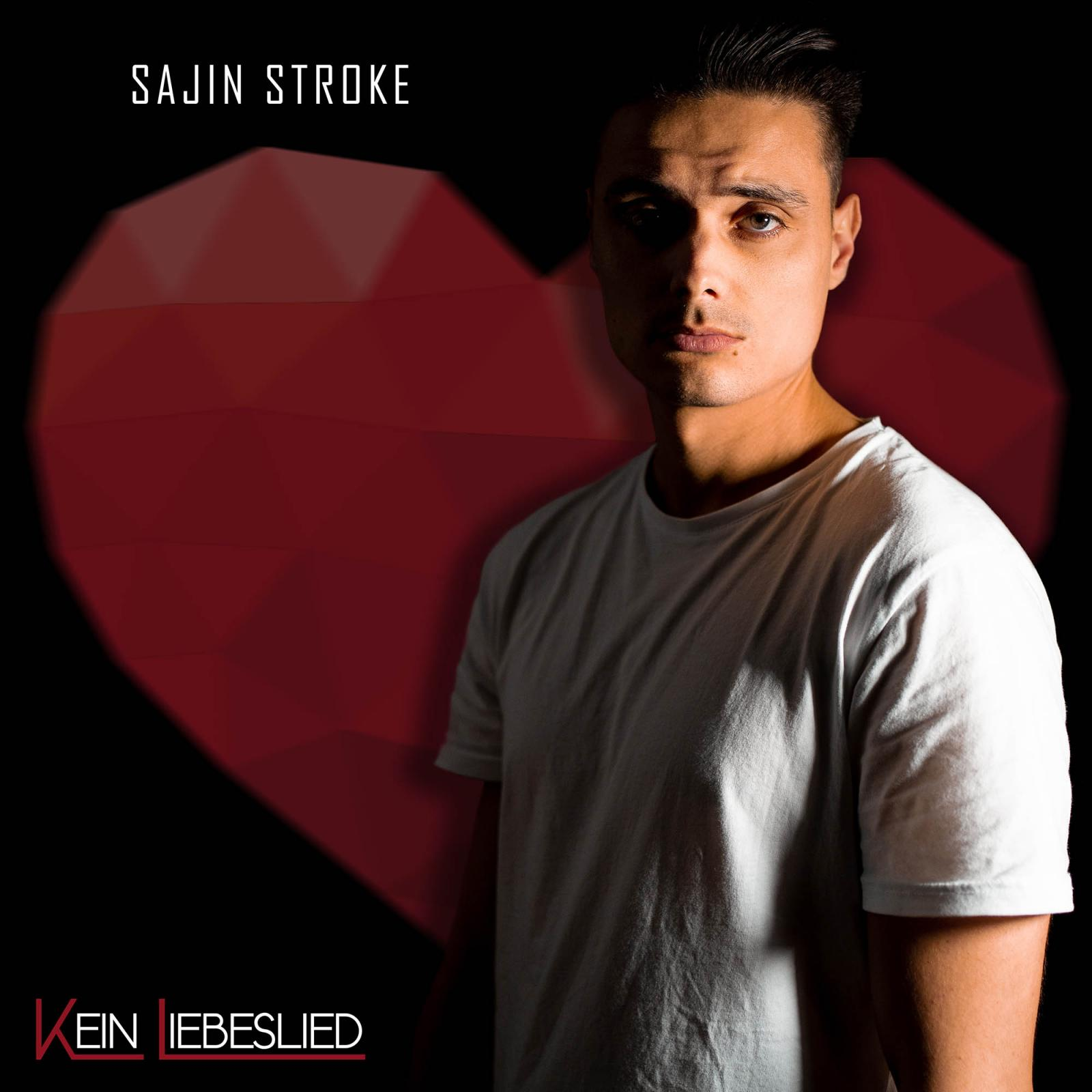 Upcoming: Sajin Stroke - Kein Liebeslied